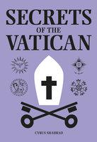 Secrets of the Vatican - Cyrus Shahrad