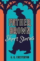 Father Brown Short Stories - G.K. Chesterton