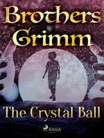 The Crystal Ball - Brothers Grimm