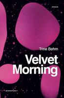 Velvet Morning - Trine Bøhm