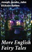 More English Fairy Tales - Joseph Jacobs, John Dickson Batten