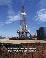 Perforación de pozos petroleros en tierra - Rolando Fernández Garrido