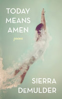 Today Means Amen - Sierra DeMulder