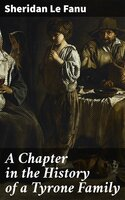 A Chapter in the History of a Tyrone Family - Sheridan Le Fanu