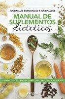 Manual de suplementos dietéticos - Dr. Josep Lluís Berdonces, Josep Allué