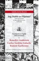 Ang Diablo sa Filipinas: ayon sa nasasabi sa mga casulatan luma sa Kastila - Benedict Anderson, Carlos Sardiña Galache, Ramon Guillermo