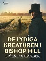 De lydiga kreaturen i Bishop Hill - Björn Fontander