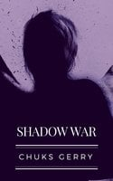 Shadow War - Chuks Gerry