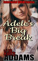 Adele's Big Break - Kelly Addams