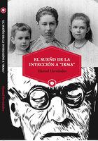 """EL SUEÑO DE LA INYECCIÓN A """"IRMA"""" - Manuel Hernández"""