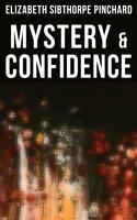 Mystery & Confidence - Elizabeth Sibthorpe Pinchard