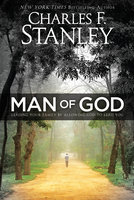 Man of God: Leading Your Family by Allowing God to Lead You - Charles Stanley