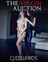 The Virgin Auction - C.J. Edwards