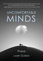 Uncomfortable Minds: Poems - Larry Sorkin
