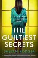 The Guiltiest Secrets - Shelan Rodger