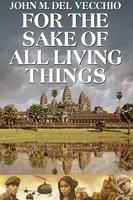 For the Sake of All Living Things - John M. Del Vecchio