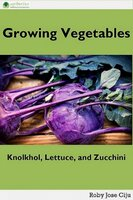 Growing Vegetables: KnolKhol, Lettuce and Zucchini - Roby Jose Ciju