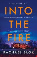 Into the Fire: The gripping new thriller from crime fiction bestseller - Rachael Blok