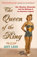 The Queen of the Ring: Sex, Muscles, Diamonds, and the Making of an American Legend - Jeff Leen