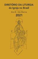 Diretório da Liturgia da Igreja no Brasil 2021 - Ano B - Conferência Nacional dos Bispos