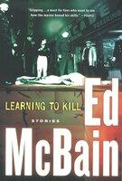 Learning to Kill: Stories - Ed McBain
