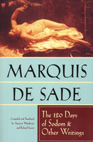 The 120 Days of Sodom & Other Writings - Marquis de Sade