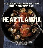 Heartlandia: Heritage Recipes from Portland's The Country Cat - Jackie Sappington, Adam Sappington, Ashley Gartland