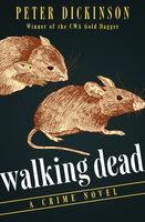 Walking Dead: A Crime Novel - Peter Dickinson