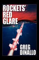 Rockets' Red Glare - Greg Dinallo