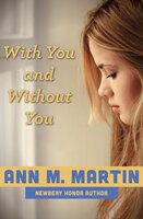 With You and Without You - Ann M. Martin