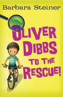 Oliver Dibbs to the Rescue! - Barbara Steiner