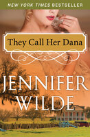 They Call Her Dana - Jennifer Wilde