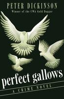 Perfect Gallows: A Crime Novel - Peter Dickinson