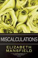 Miscalculations - Elizabeth Mansfield