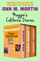 Maggie's California Diaries: Diary One, Diary Two, and Diary Three - Ann M. Martin