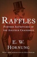 Raffles: Further Adventures of the Amateur Cracksman - E.W. Hornung
