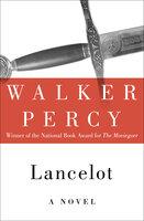 Lancelot: A Novel - Walker Percy