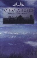 Ohio Angels (A Novel) - Harriet Scott Chessman
