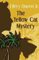The Yellow Cat Mystery - Ellery Queen