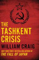 The Tashkent Crisis - William Craig