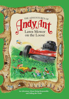 The Adventures of Andy Ant: Lawn Mower on the Loose - Lawrence W. O'Nan, Gerald D. O'Nan