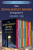 The Zilpha Keatley Snyder Treasury Volume One - Zilpha Keatley Snyder