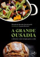 A grande ousadia - Elizabeth Brenda Smialowski