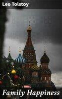 Family Happiness - Leo Tolstoy