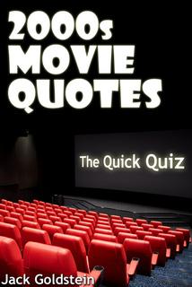 2000s Movie Quotes - The Quick Quiz