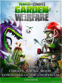 Plants Vs Zombies Garden Warfare Game Cheats, Hacks, Mods, Download Guide  Unofficial