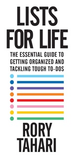 Lists for Life The Essential Guide to Getting Organized and Tackling Tough To-Dos
