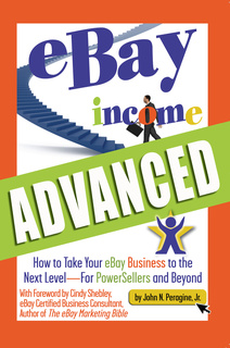 Ebay Income Advanced How To Take Your Ebay Business To The Next Level For Powersellers And Beyond E Bok John N Peragine Storytel