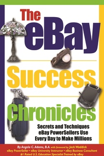 The Ebay Success Chronicles Secrets And Techniques Ebay Powersellers Use Every Day To Make Millions E Bok Angela C Adams Storytel