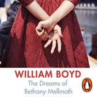 The Dreams of Bethany Mellmoth - William Boyd